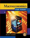 Macroeconomics for Today, Tucker, Irvin B., 113343505X