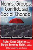 Norms, Groups, Conflict, and Social Change : Rediscovering Muzafer Sherif's Psychology, , 1412855055