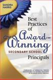 Best Practices of Award-Winning Secondary School Principals, Harris, Sandra, 1412925053