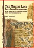 The Missing Link : Greek Pagan Historiography in the Second Half of the Third Century and in the Fourth Century, Janiszewski, Pawel, 8391825051