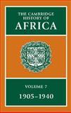 The Cambridge History of Africa, C. 1905 - C. 1940, , 0521225051