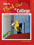 How to Flunk Out of College 3rd Edition