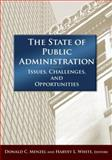 The State of Public Administration : Issues, Challenges, and Opportunities, Donald C. Menzel, 0765625059