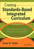 Creating Standards-Based Integrated Curriculum : Aligning Curriculum, Content, Assessment, and Instruction, , 1412915058