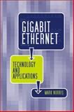 Gigabit Ethernet Technology and Applications, Norris, Mark, 1580535054