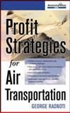 Profit Strategies for Air Transportation, Radnoti, George, 0071385053