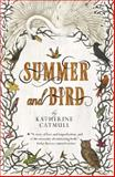 Summer and Bird, Katherine Catmull, 0142425052