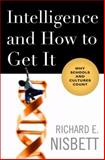 Intelligence and How to Get It, Richard E. Nisbett, 0393065057
