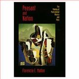 Peasant and Nation - The Making of Postcolonial Mexico and Peru, Mallon, Florencia E., 0520085051