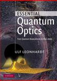 Essential Quantum Optics : From Quantum Measurements to Black Holes, Leonhardt, Ulf, 0521145058