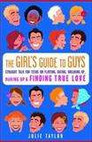 The Girls' Guide to Guys, Julie Taylor, 0609805053