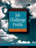 Job Challenge Profile, Participant Workbook Package (Includes the Workbook and Self Instrument) : Learning from Work Experience, Center for Creative Leadership Staff and McCauley, Cynthia D., 0787945056