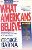 What Americans Believe, George Barna, 0830715053