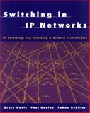 Switching in IP Networks : IP Switching, Tag Switching and Related Technologies, Davie, Bruce and Doolan, Paul, 1558605053