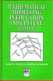 Mathematical Modelling in Education and Culture : ICTMA 10, Q-X Ye, W Blum, S K Houston, Q-Y Jiang, 1904275052