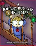 A Johnny Bugeyes Christmas, Johnny Breeze and Dallin Haws, 1940745055