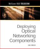 Deploying Optical Networking Components, Held, Gilbert, 0071375058