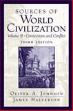 Sources of World Civilization Vol. II : Connections and Conflict, Johnson, Oliver A. and Halverson, James, 013183505X