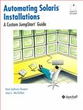 Automating Solaris Installations : A Custom JumpStart Guide, Kasper, Paul D., 013312505X