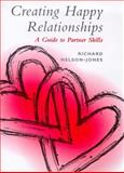 Creating Happy Relationships, Nelson-Jones, Richard, 0304705055