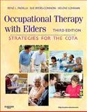 Occupational Therapy with Elders : Strategies for the COTA, Padilla, Rene and Byers-Connon, Sue, 0323065058