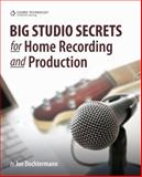 Big Studio Secrets for Home Recording and Production, Dochtermann, Joe, 1435455053