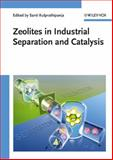 Zeolites in Industrial Separation and Catalysis, , 3527325050