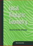 Local Analytic Geometry, Abhyankar, Shreeram Shankar, 981024505X