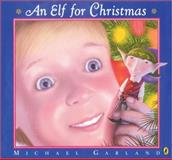 An Elf for Christmas, Michael Garland, 0142405051