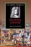The Cambridge Companion to Daniel Defoe, Richetti, John J., 0521675057