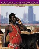 Cultural Anthropology : An Applied Perspective, Ferraro, Gary P., 0534615058