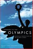 Onward to the Olympics : Historical Perspectives on the Olympic Games, , 0889205051