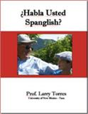 Habla Usted Spanglish, Torres, Larry, 098349505X