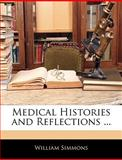 Medical Histories and Reflections, William Simmons, 1143915054