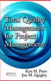 Total Quality Management for Project Management, Kim H. Pries and Jon M. Quigley, 1439885052