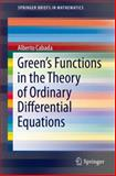 Green's Functions in the Theory of Ordinary Differential Equations, Cabada, Alberto, 1461495059