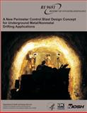 A New Perimeter Control Blast Design Concept for Underground Metal/Nonmetal Drifting Applications, Stephen R. Iverson and William A. Hustrulid, 1494235056