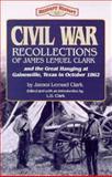Civil War Recollections of James Lemuel Clark, L. D. Clark, 1556225059