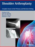 Shoulder Arthroplasty : Complex Issues in the Primary and Revision Setting, , 1588905055