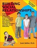 Building Social Relationships Textbook Edition, Scott Bellini, 1934575054