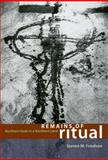 Remains of Ritual : Northern Gods in a Southern Land, Friedson, Steven M., 0226265056