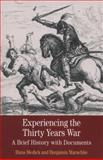 Experiencing the Thirty Years War : A Brief History with Documents, Medick, Hans and Marschke, Benjamin, 0312535058