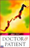 Doctor and Patient : Exploring Clinical Thinking, Cox, Ken, 0868405051