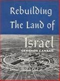 Rebuilding the Land of Israel, Garson Canaan, 0942655052