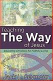 Teaching the Way of Jesus, Jack L. Seymour, 1426765053