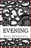Evening, Anna Andreevena Akhmatova, 1492795054