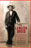 A Lawless Breed, Chuck Parsons and Norman Wayne Brown, 1574415050