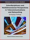 Interdisciplinary and Multidimensional Perspectives in Telecommunications and Networking : Emerging Findings, Michael Bartolacci, 1609605055