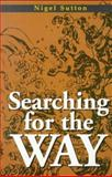Searching for the Way, Nigel Sutton, 1892515059