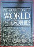 Introduction to World Philosophies, Deutsch, Eliot, 0132275058